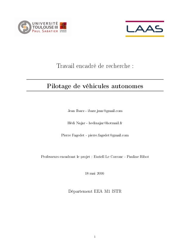 Travail encadré de recherche : Pilotage de véhicules autonomes Jean Ibarz - ibarz.jean@gmail.com Hédi Najar - hedinajar@ho...