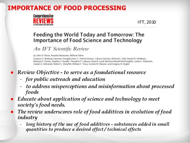 role of food processing industry for The food industry is a complex, global collective of diverse businesses that supplies most of the food consumed by the world's population only subsistence farmers , those who survive on what they grow, and hunter-gatherers can be considered outside the scope of the modern food industry.