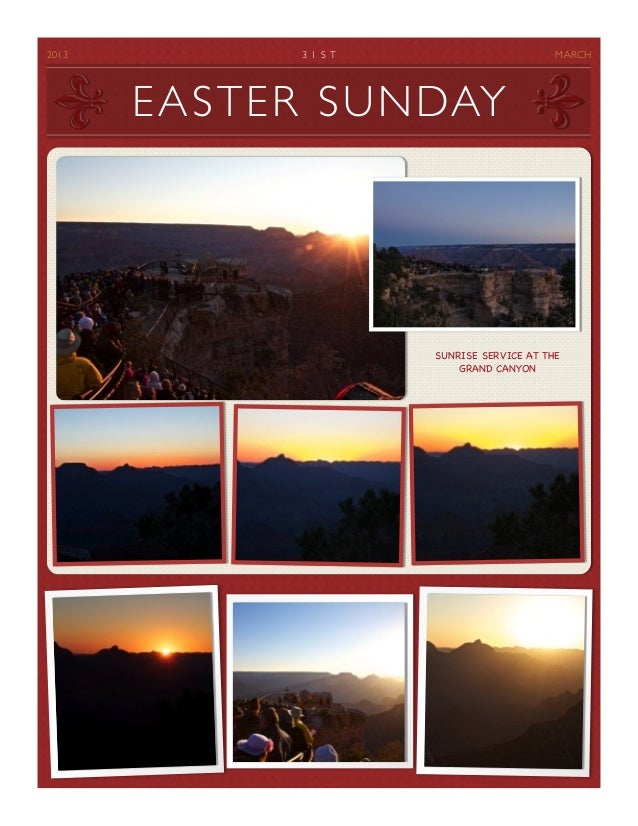 2013	 3 1 S T	 MARCHSUNRISE SERVICE AT THEGRAND CANYONEASTER SUNDAY