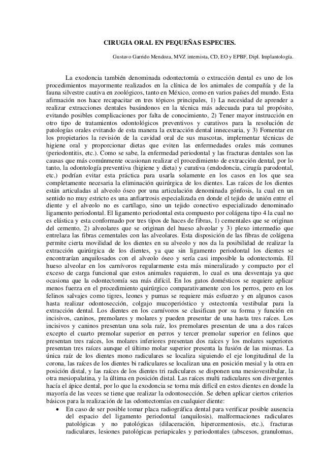 CIRUGIA ORAL EN PEQUEÑAS ESPECIES. Gustavo Garrido Mendoza, MVZ internista, CD, EO y EPBF, Dipl. Implantología.  La exodon...