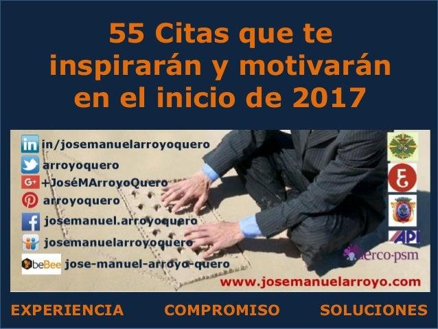 55 Citas que te inspirarán y motivarán en el inicio de 2017 EXPERIENCIA COMPROMISO SOLUCIONES