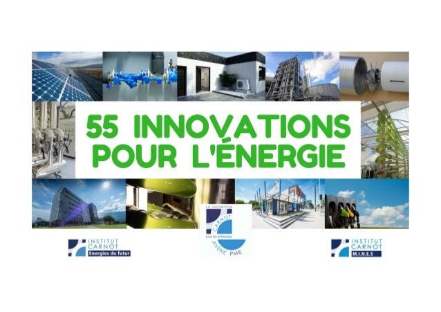 INNOVONSENSEMBLE  Les55innova(onsprésentéesdanscedocuments'adressentauxPMEetETI intervenantdansl'énergie...
