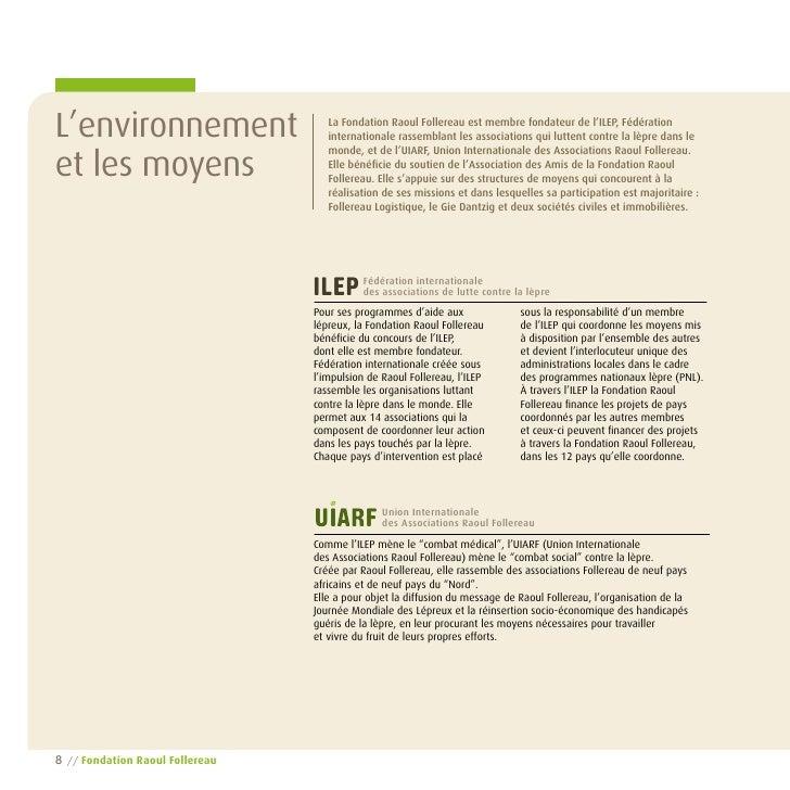 L'environnement                       La Fondation Raoul Follereau est membre fondateur de l'ILEP, Fédération             ...