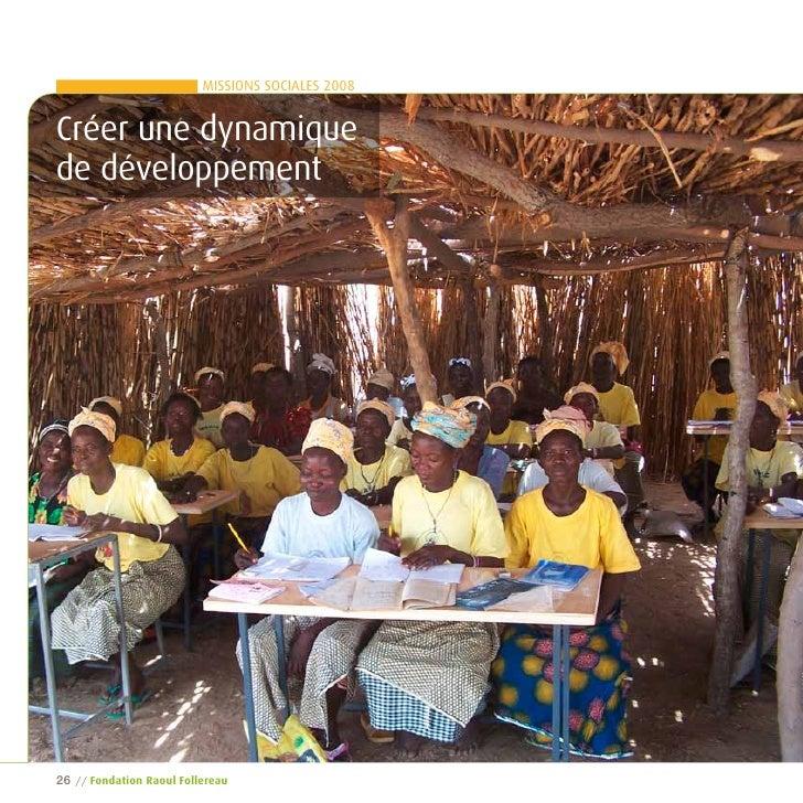 MISSIONS SOCIALES 2008   Créer une dynamique de développement     26   // Fondation raoul Follereau