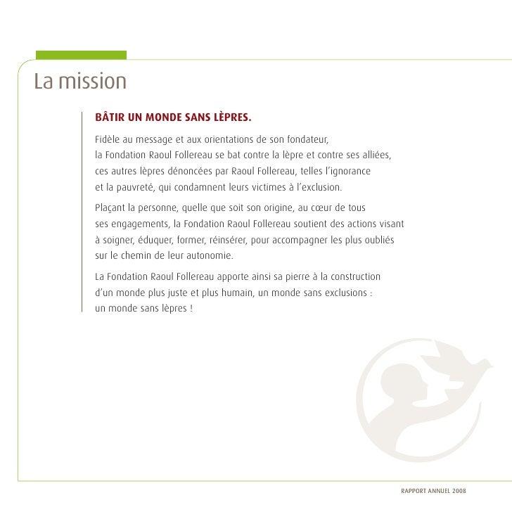 La mission       Bâtir un monde sans lèpres.       Fidèle au message et aux orientations de son fondateur,       la Fondat...