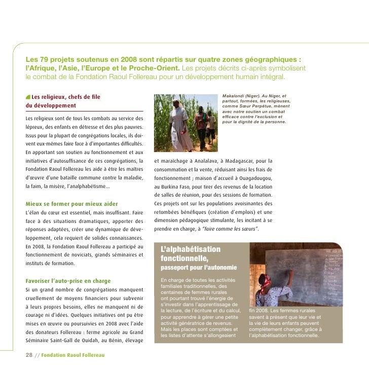 Les 79 projets soutenus en 2008 sont répartis sur quatre zones géographiques : l'Afrique, l'Asie, l'Europe et le Proche-Or...