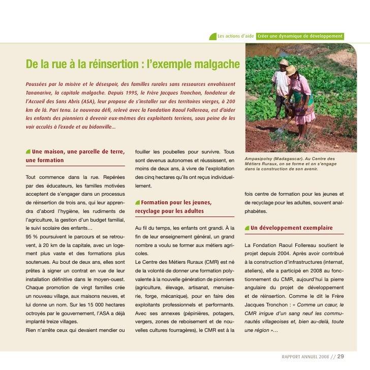 Les actions d'aide Créer une dynamique de développement     De la rue à la réinsertion : l'exemple malgache Poussées par l...