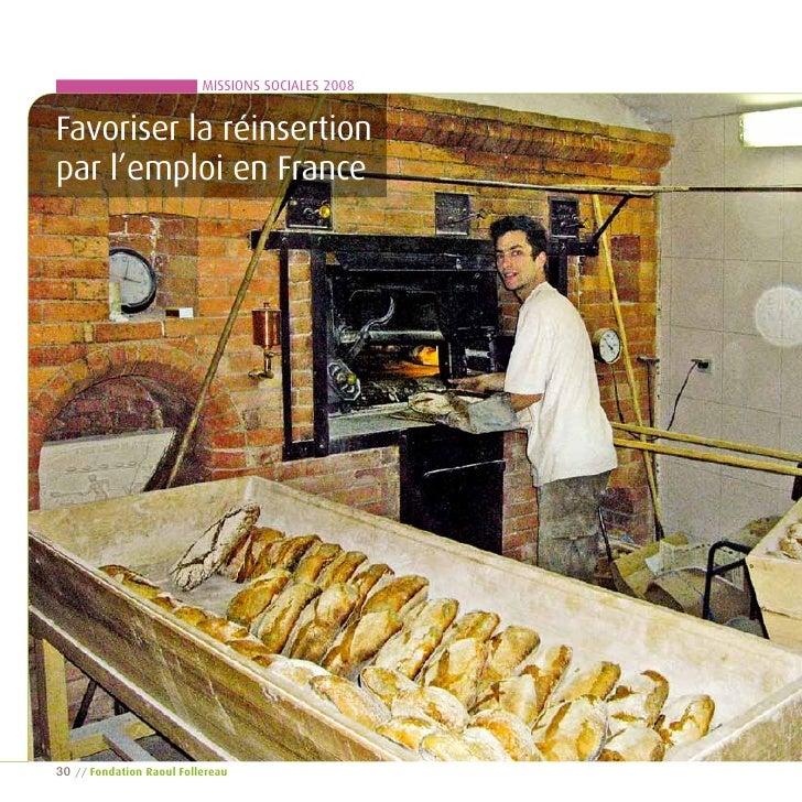 MISSIONS SOCIALES 2008   Favoriser la réinsertion par l'emploi en France     30   // Fondation raoul Follereau
