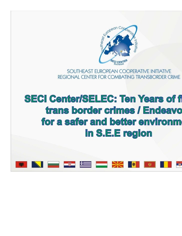 The SECI Center's        historical land marks•   1999 SECI Agreement signed - May, 26th•   2001 SECI Center set up and be...