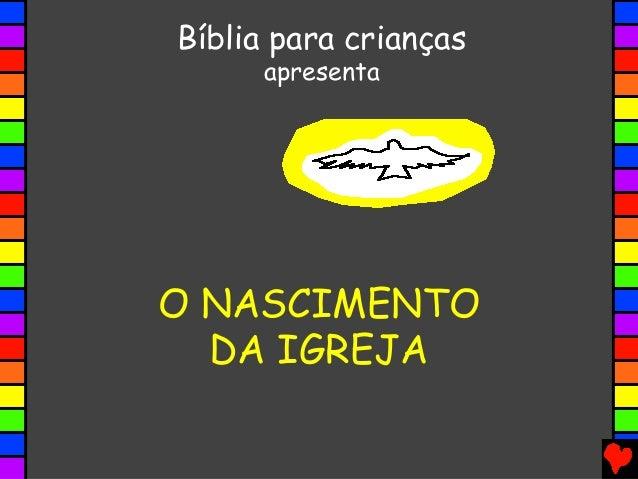 O NASCIMENTO DA IGREJA Bíblia para crianças apresenta
