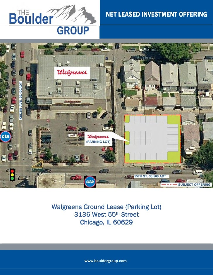 NET LEASED INVESTMENT OFFERING                                Lot)Walgreens Ground Lease (Parking Lot)       3136 West 55t...