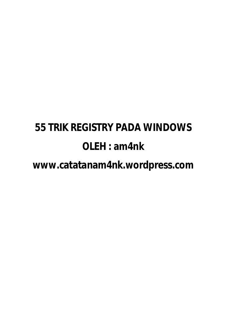 55 TRIK REGISTRY PADA WINDOWS         OLEH : am4nkwww.catatanam4nk.wordpress.com