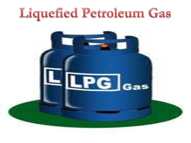 Liquefied Petroleum Gas<br />