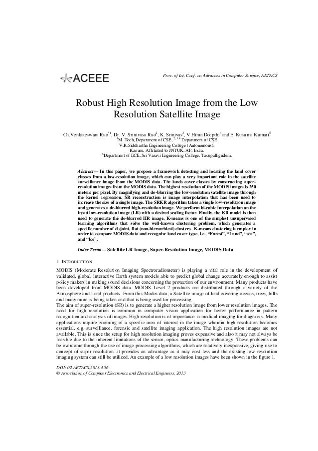 Proc. of Int. Conf. on Advances in Computer Science, AETACS  Robust High Resolution Image from the Low Resolution Satellit...