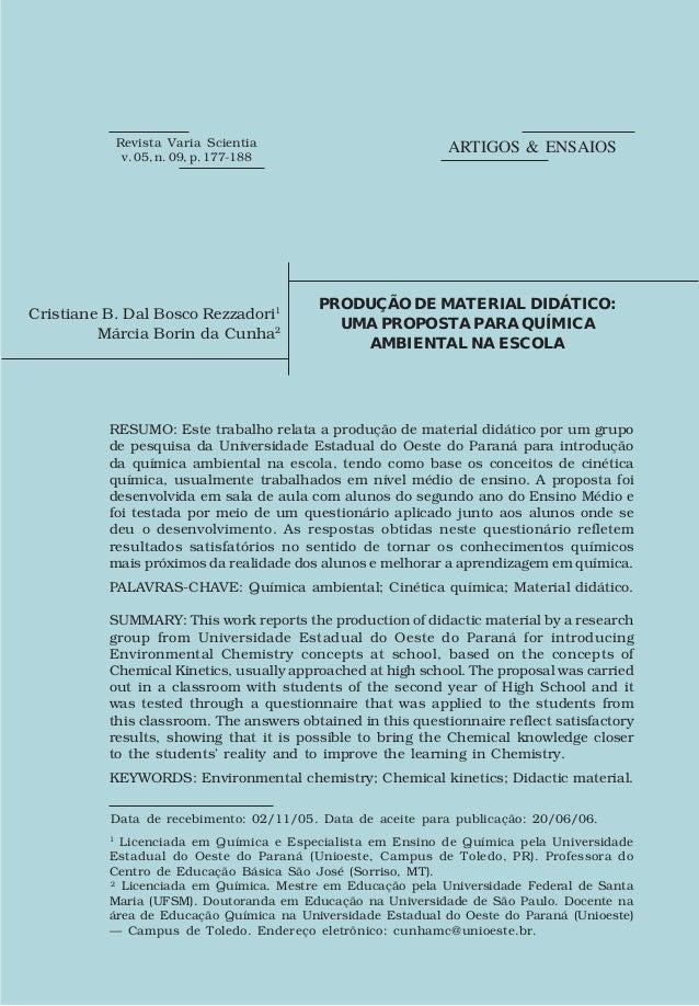 RESUMO: Este trabalho relata a produção de material didático por um grupo  de pesquisa da Universidade Estadual do Oeste d...