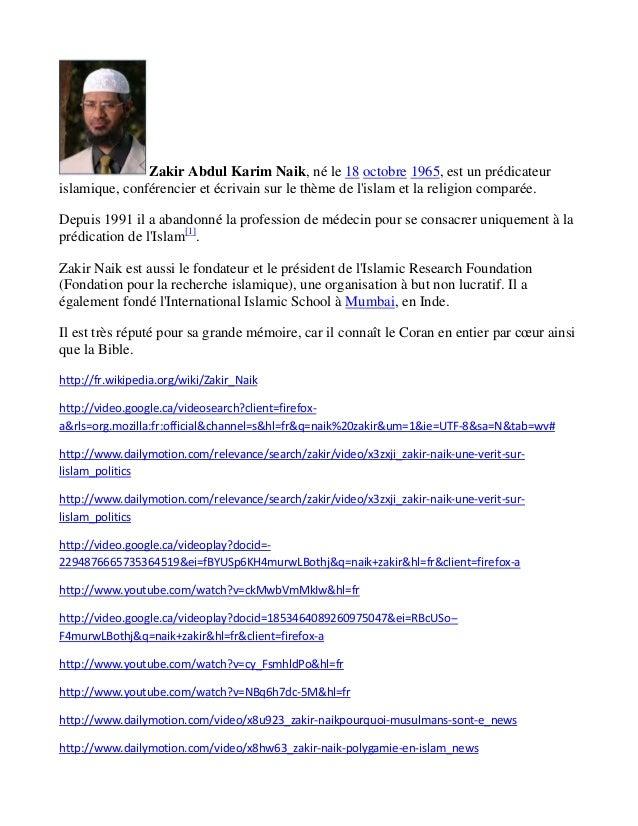Zakir Abdul Karim Naik, né le 18 octobre 1965, est un prédicateur islamique, conférencier et écrivain sur le thème de l'is...