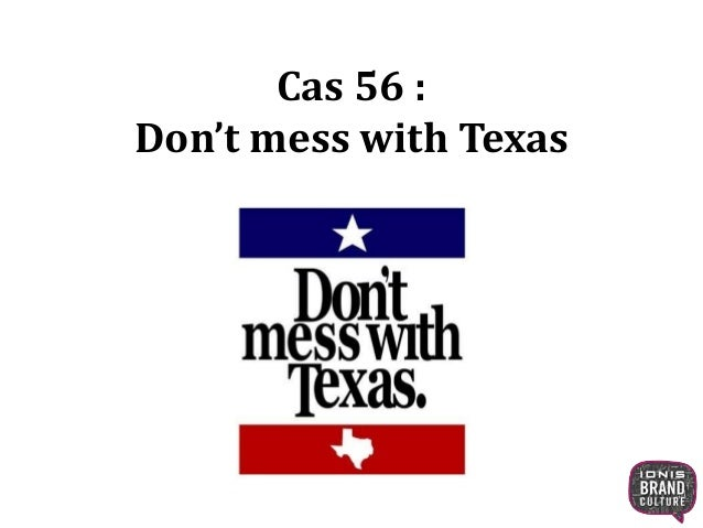 Cas 56 :  Don't mess with Texas