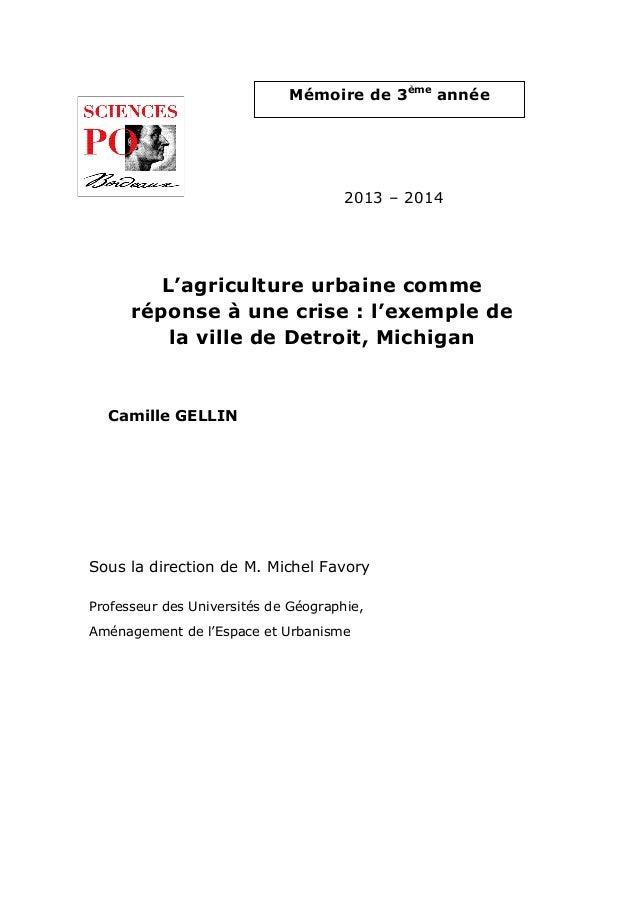 L'agriculture urbaine comme réponse à une crise : l'exemple de la ville de Detroit, Michigan 2013 – 2014 Camille GELLIN Mé...