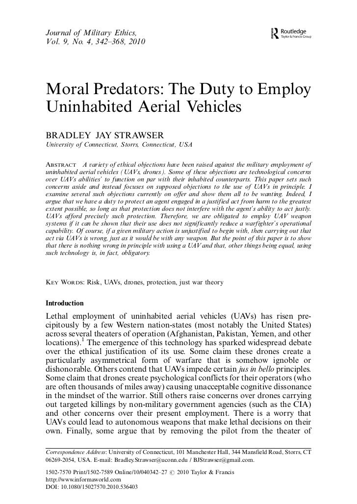 Journal of Military Ethics,Vol. 9, No. 4, 342Á368, 2010Moral Predators: The Duty to EmployUninhabited Aerial VehiclesBRADL...