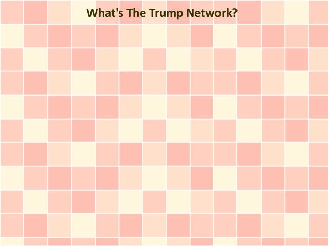What's The Trump Network?