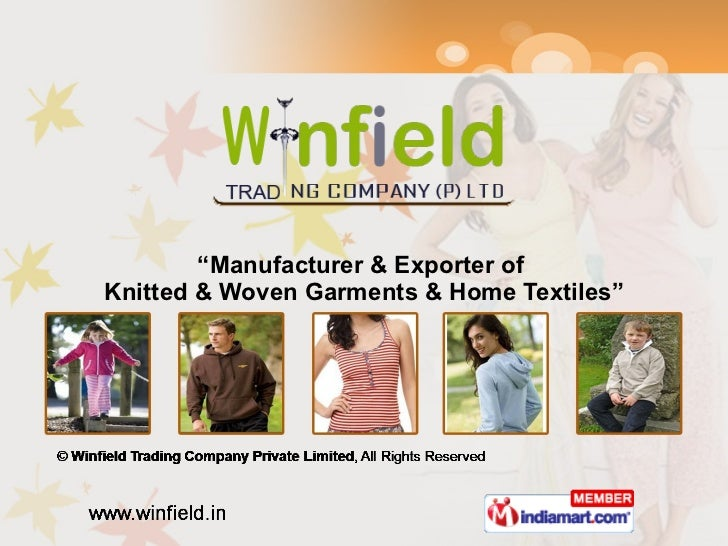 """"""" Manufacturer & Exporter of  Knitted & Woven Garments & Home Textiles"""""""