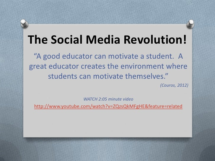 """The Social Media Revolution! """"A good educator can motivate a student. Agreat educator creates the environment where      s..."""
