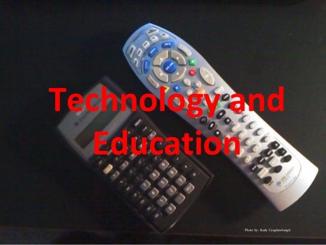 Technology and Education Photo by: Kady Caughenbaugh