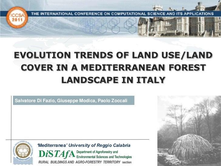 EVOLUTION TRENDS OF LAND USE/LAND COVER IN A MEDITERRANEAN FOREST        LANDSCAPE IN ITALYSalvatore Di Fazio, Giuseppe Mo...