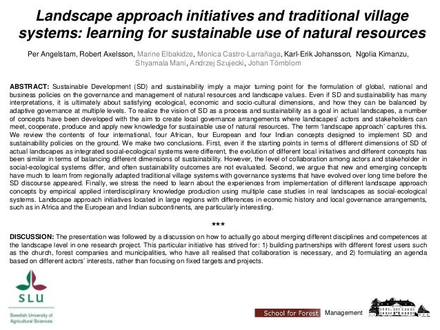 Landscape approach initiatives and traditional village systems: learning for sustainable use of natural resources Per Ange...