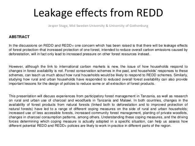 Leakage effects from REDD Jesper Stage, Mid Sweden University & University of Gothenburg ABSTRACT In the discussions on RE...