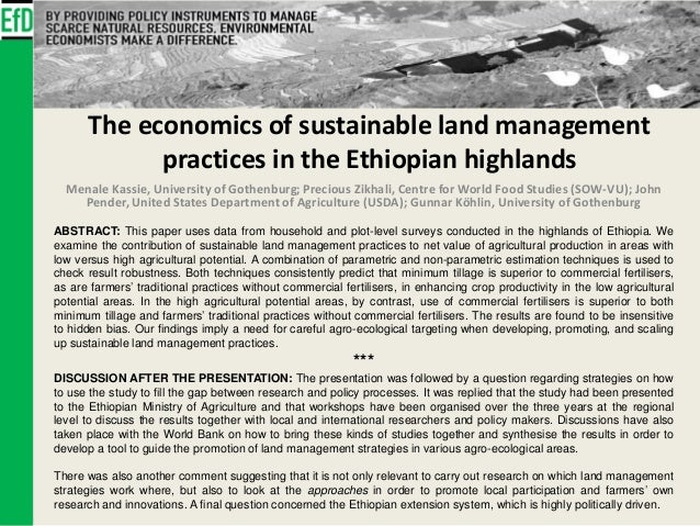 The economics of sustainable land management practices in the Ethiopian highlands Menale Kassie, University of Gothenburg;...