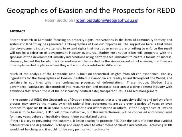 Geographies of Evasion and the Prospects for REDD Robin Biddulph (robin.biddulph@geography.gu.se) ABSTRACT Recent research...