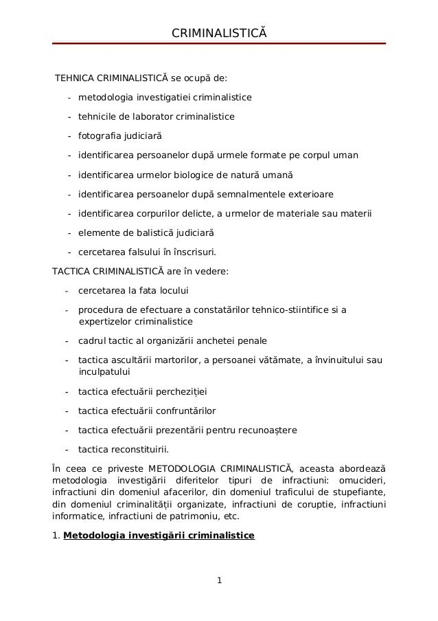 CRIMINALISTICĂ  TEHNICA CRIMINALISTICĂ se ocupă de:  - metodologia investigatiei criminalistice  - tehnicile de laborator ...