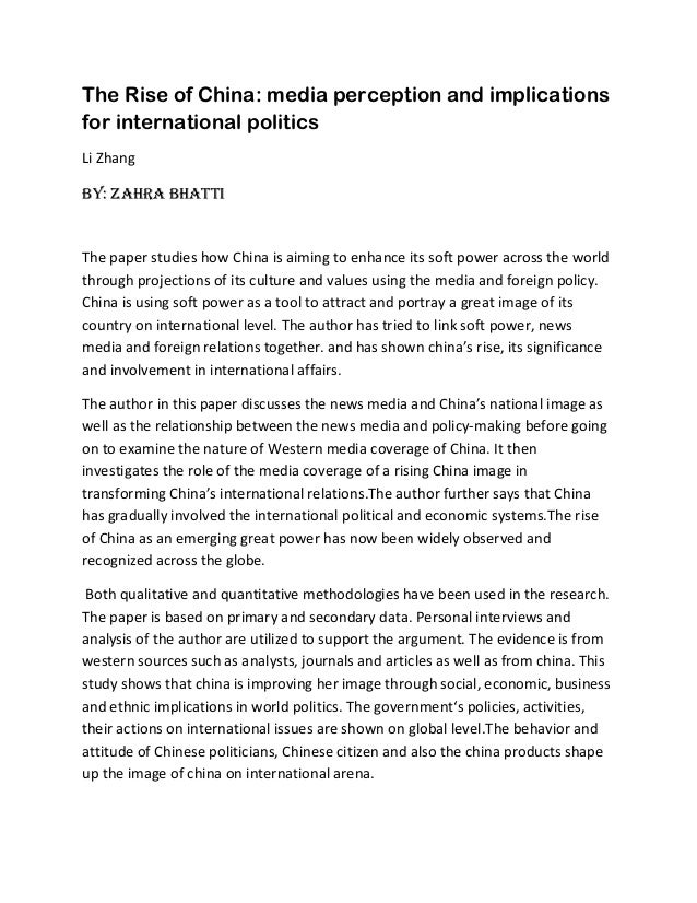 The Rise of China: media perception and implicationsfor international politicsLi ZhangBY: ZAHRA BHATTIThe paper studies ho...