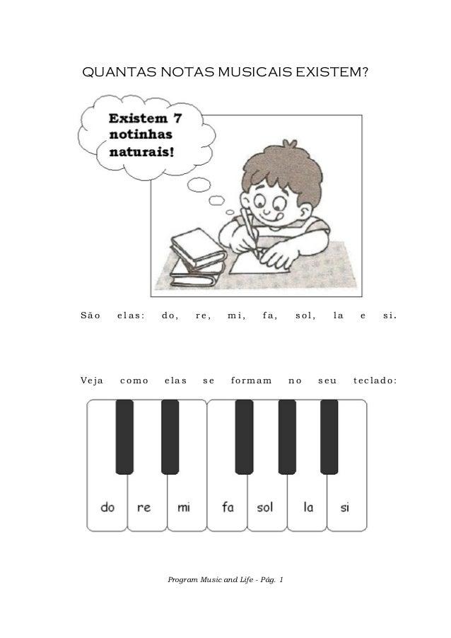 QUANTAS NOTAS MUSICAIS EXISTEM?São    elas:   do,    re,      mi,      fa,       sol,     la    e   si.Veja   como    elas...