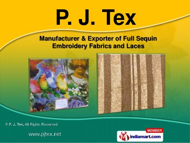 P. J. TexManufacturer & Exporter of Full Sequin   Embroidery Fabrics and Laces