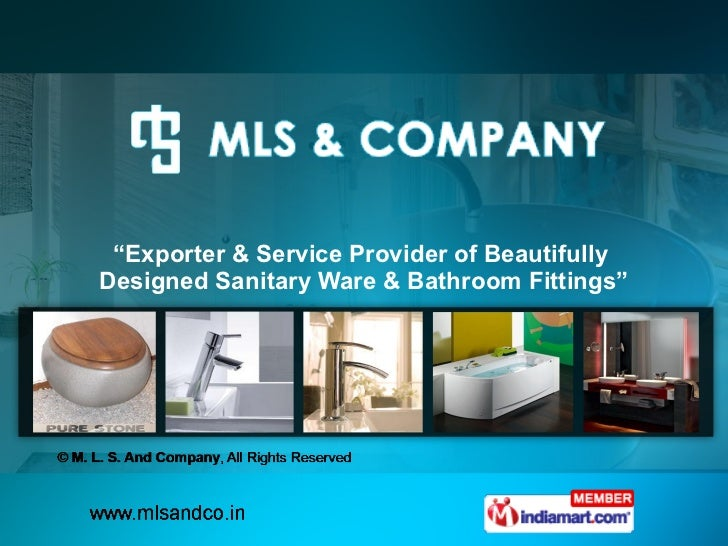 """"""" Exporter & Service Provider of Beautifully  Designed Sanitary Ware & Bathroom Fittings"""""""