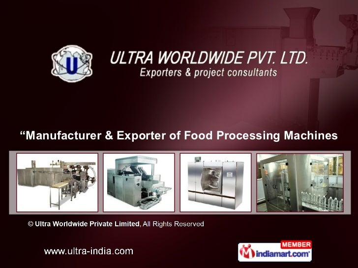 """ Manufacturer & Exporter of Food Processing Machines"