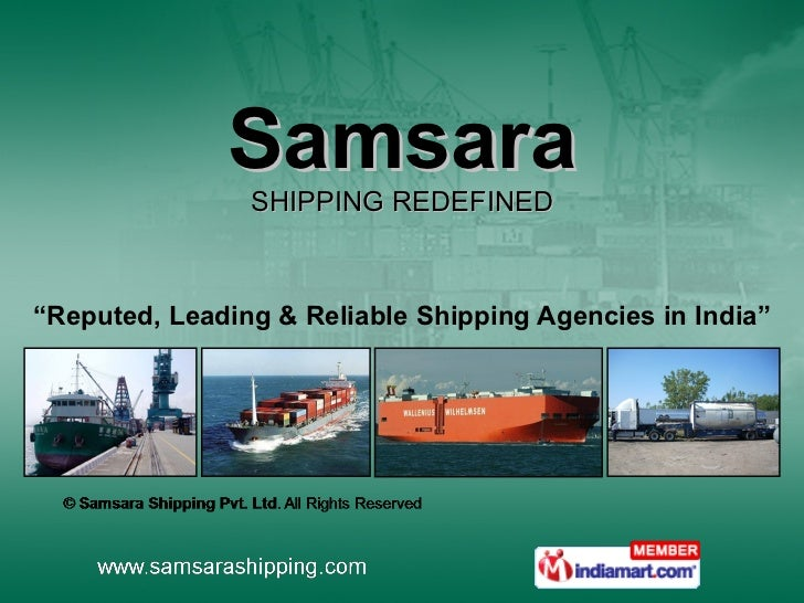 "Samsara SHIPPING REDEFINED "" Reputed, Leading & Reliable Shipping Agencies in India"""