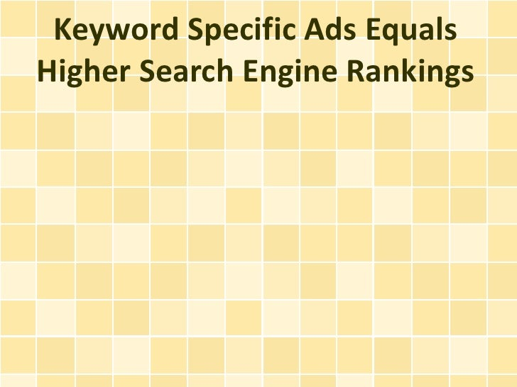 Keyword Specific Ads EqualsHigher Search Engine Rankings