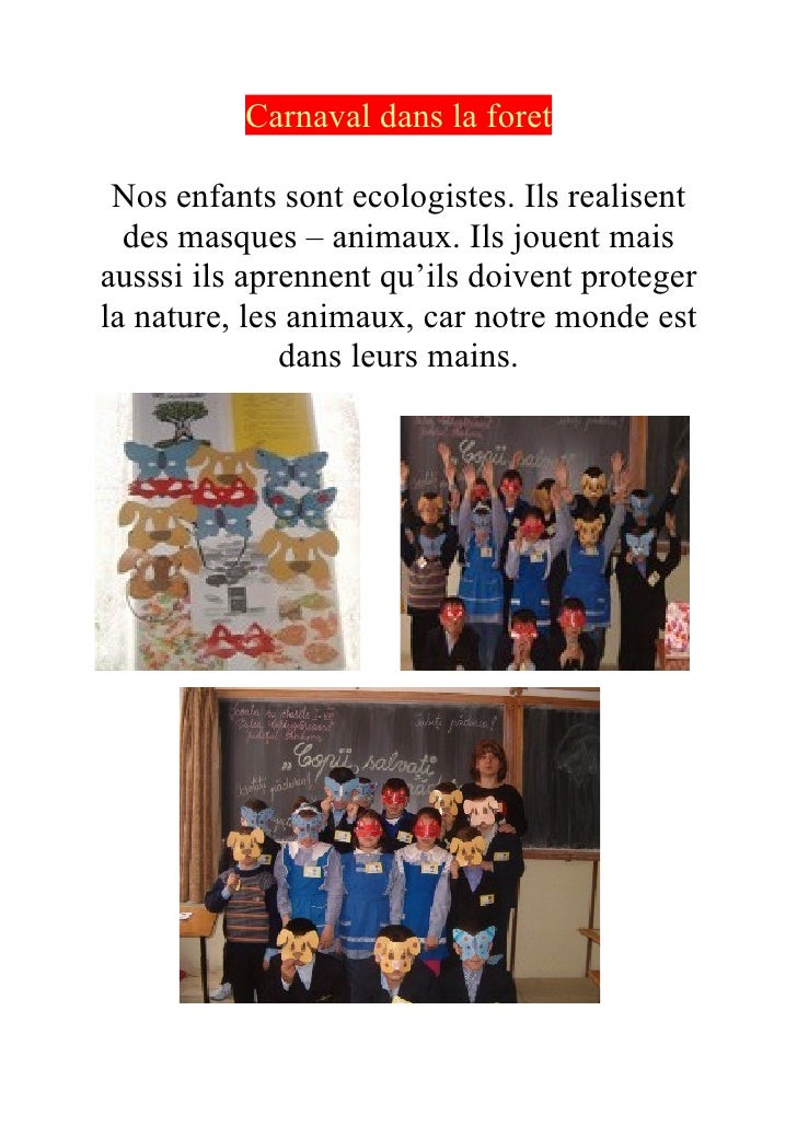 Carnaval dans la foret   Nos enfants sont ecologistes. Ils realisent   des masques – animaux. Ils jouent mais ausssi ils a...