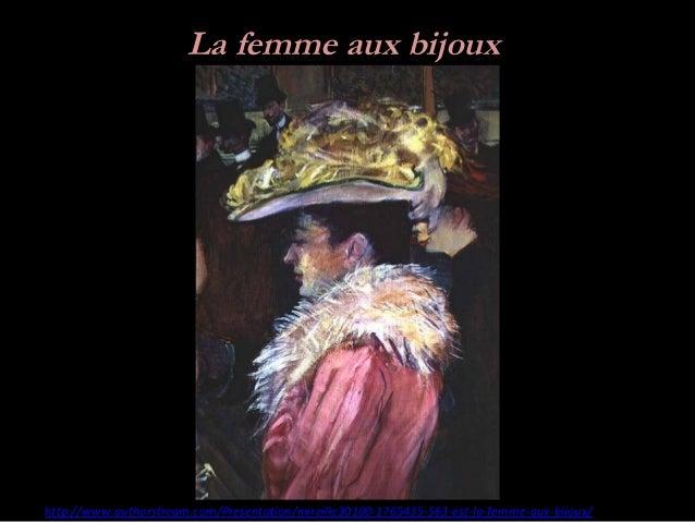 La femme aux bijouxhttp://www.authorstream.com/Presentation/mireille30100-1765435-563-est-la-femme-aux-bijoux/