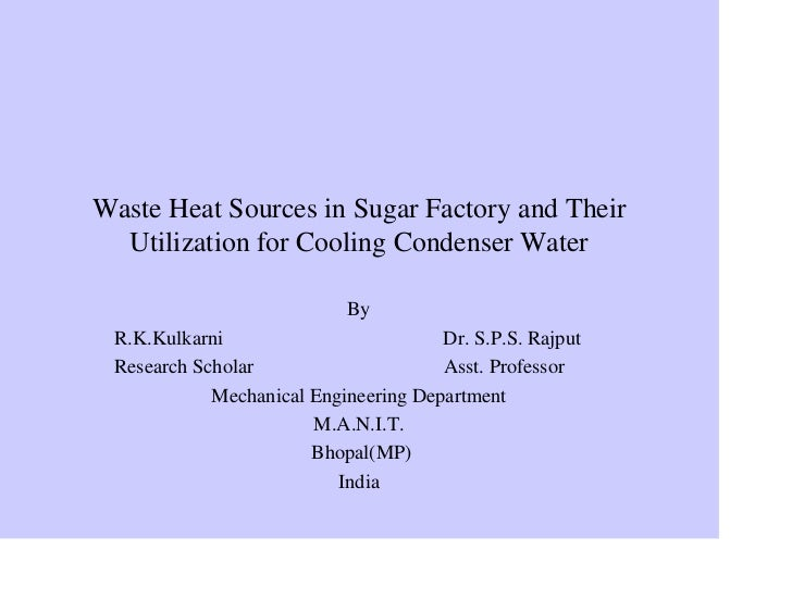 Waste Heat Sources in Sugar Factory and Their   Utilization for Cooling Condenser Water                             By  R....