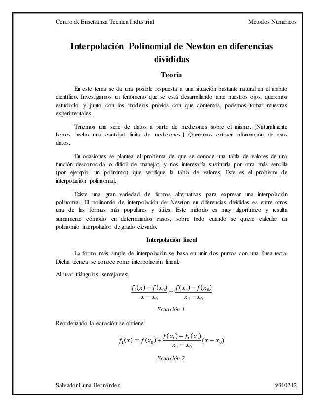 Centro de Enseñanza Técnica Industrial Métodos Numéricos Salvador Luna Hernández 9310212 Interpolación Polinomial de Newto...
