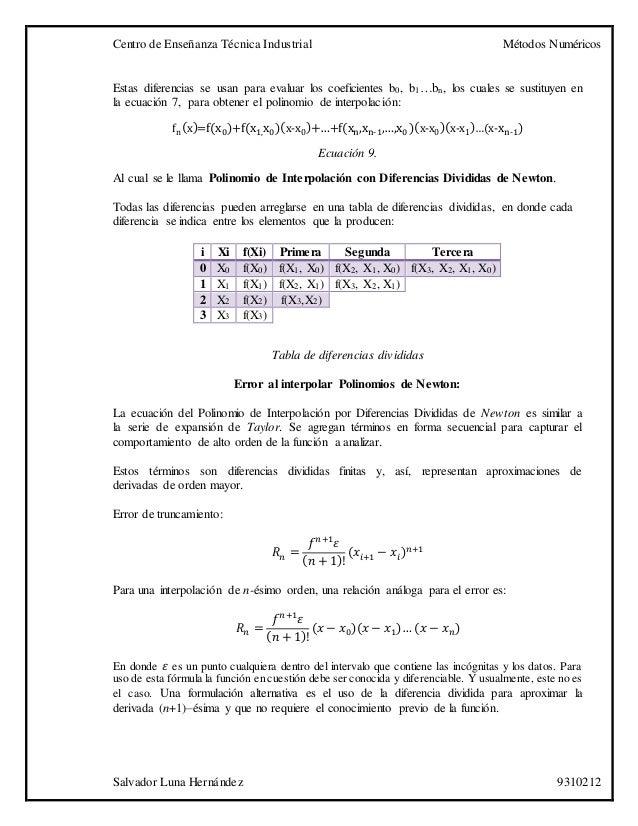Centro de Enseñanza Técnica Industrial Métodos Numéricos Salvador Luna Hernández 9310212 Estas diferencias se usan para ev...