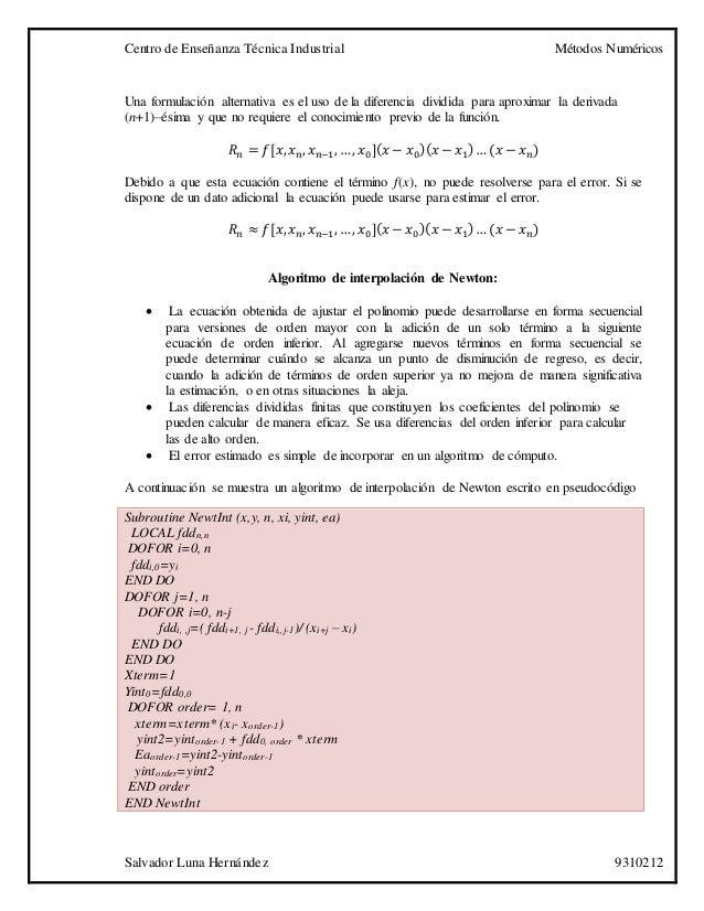 Centro de Enseñanza Técnica Industrial Métodos Numéricos Salvador Luna Hernández 9310212 Una formulación alternativa es el...