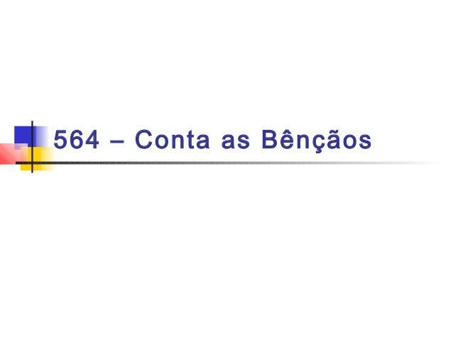 564 – Conta as Bênçãos