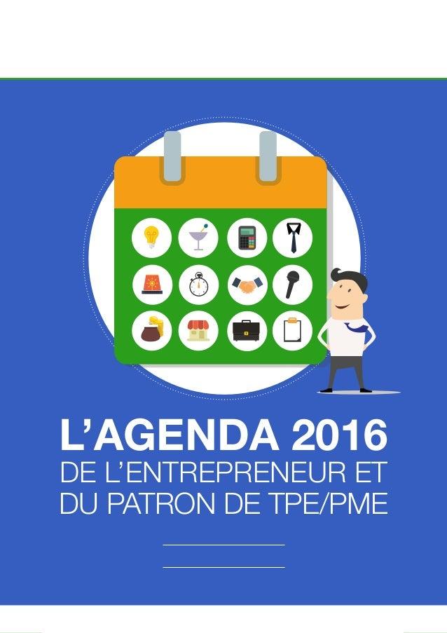 p.1 L'AGENDA 2016 DE L'ENTREPRENEUR ET DU PATRON DE TPE/PME