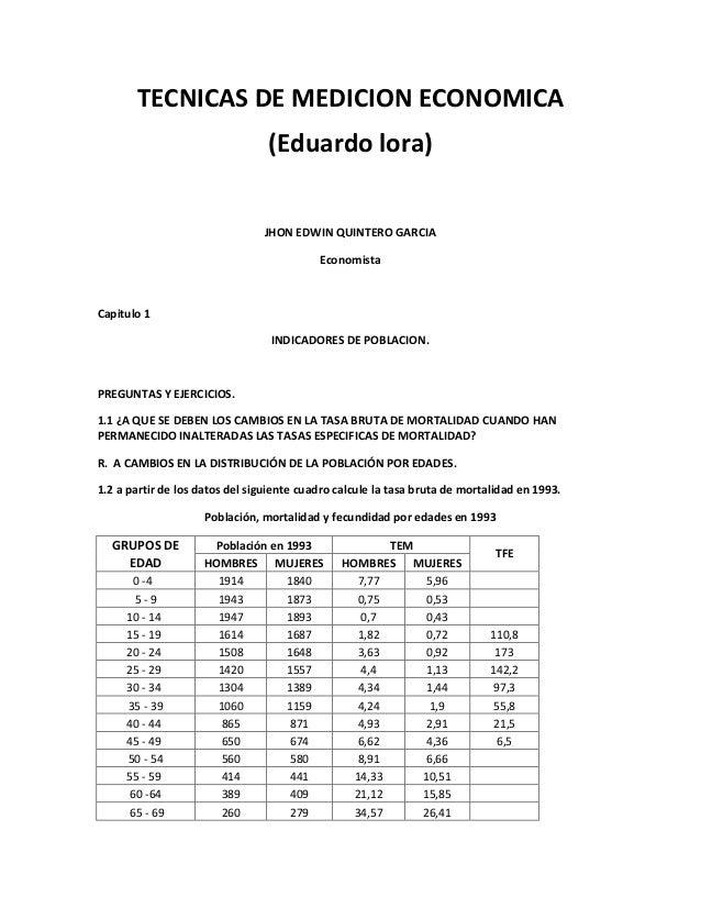 TECNICAS DE MEDICION ECONOMICA (Eduardo lora) JHON EDWIN QUINTERO GARCIA Economista Capitulo 1 INDICADORES DE POBLACION. P...