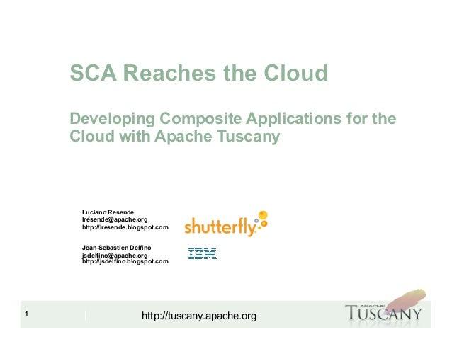 IBM Software Group 1 http://tuscany.apache.org Luciano Resende lresende@apache.org http://lresende.blogspot.com Jean-Sebas...